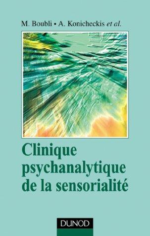 Clinique psychanalytique de la sensorialité