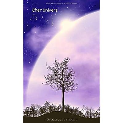 Cher Univers: Un petit livre pour écrire tes lettres à l'univers - Un puissant outil de loi d'attraction - Nature - Lune