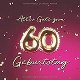 Alles Gute zum 60. Geburtstag: Gästebuch zum Eintragen mit 110 Seiten - Ballons Gold-Pink
