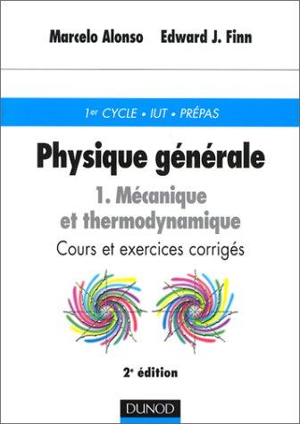 Physique générale. Tome 1, Mécanique et thermodinamique. 1er cycle, IUT, prépas. Cours et exercices corrigés