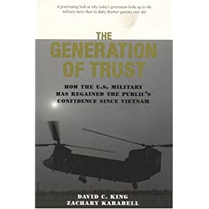 The Generation of Trust: Aei Press: How the U.S. Military Has Regained the Public's Confidence Since Vietnam