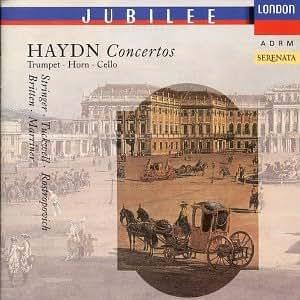 Haydn : Concerto pour violoncelle n° 1 ; Concertos pour cor n° 1 et n° 2 ; Concerto pour trompette