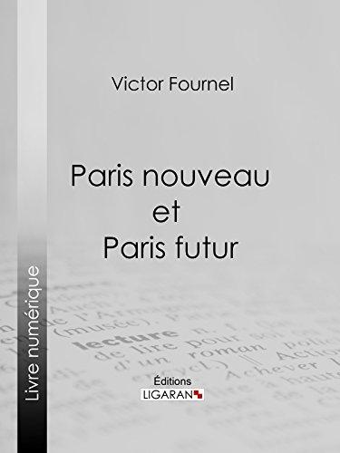 Paris nouveau et Paris futur par Victor Fournel