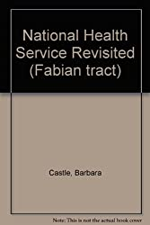 National Health Service Revisited (Fabian tract)