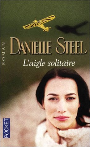 L'Aigle solitaire par Danielle Steel