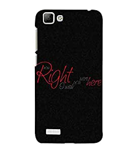 For Vivo V1 now right I with you were here, good quotes, black background Designer Printed High Quality Smooth Matte Protective Mobile Case Back Pouch Cover by APEX
