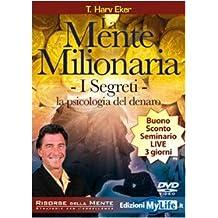 La mente milionaria. I segreti. La psicologia del denaro. Con DVD