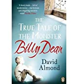 [(The True Tale of the Monster Billy Dean)] [ By (author) David Almond ] [July, 2012]
