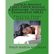 [(Medical Massage Care's Fsmtb Massage & Bodywork Licensing Examination Mblex Practice Exams : 2010 Edition)] [By (author) Philip Martin McCaulay] published on (September, 2009)