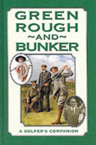 Green Rough and Bunker: A Golfer's Companion