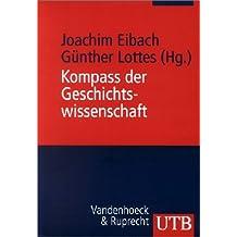 Kompass der Geschichtswissenschaft: Ein Handbuch (Uni-Taschenbücher M)