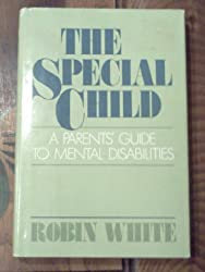 The Special Child: A Parent's Guide to Mental Disability
