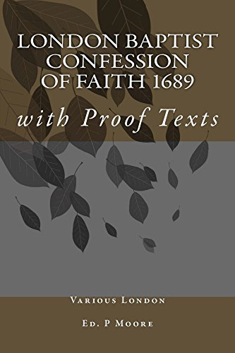 The London Baptist Confession Of Faith With Proof Texts