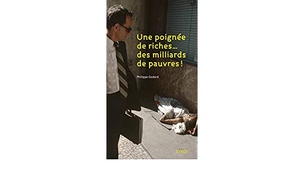Une poignée de riches, des milliers de pauvres (Jaccuse) (French Edition)