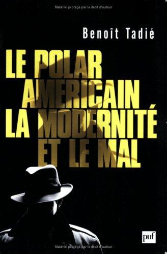 Le polar amricain, la modernit et le mal : (1920-1960)