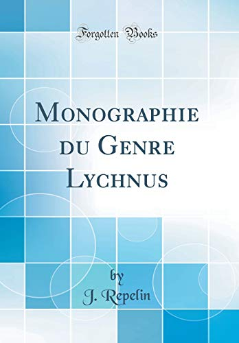 Monographie Du Genre Lychnus (Classic Reprint)