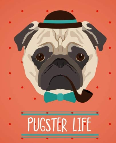 Pugster Life   Hipster Pug Notebook   Dot Grid: 150 Pages - 7.5x9.25   Creative Artist Gifts   Entrepreneur Notebook   Cute Notebook   Colorful Art   Pug Notebook   Student Gift   Cute Dog - Foxy Hipster