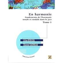 En Harmonie- Fondements de l'harmonie tonale et modale dans le jazz. Tome 1