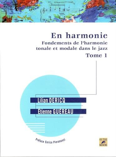 En harmonie : Fondements de l'harmonie tonale et modale dans le jazz. Tome 1 | Guéreau, Etienne