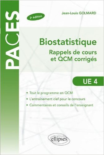 Biostatistique Rappels de Cours & Exercices Corrigés Ue4 de Jean-Louis Golmard ( 28 juin 2011 )