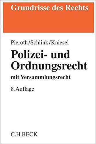 Polizei- und Ordnungsrecht: mit Versammlungsrecht (Grundrisse des Rechts)