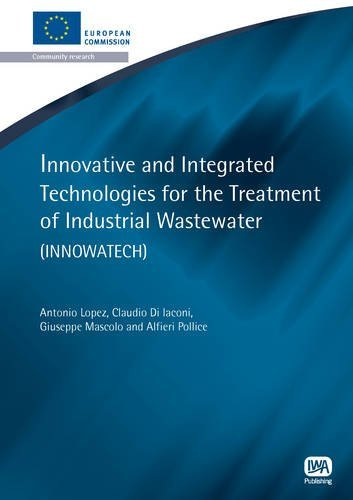 Innovative and Integrated Technologies for the Treatment of Industrial Wastewater (Innowatech) (European Water Research) by Antonio Lopez (2011-11-24)