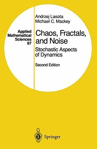 Chaos, Fractals, and Noise: Stochastic Aspects of Dynamics (Applied Mathematical Sciences) by Andrzej Lasota (1998-04-01) par Andrzej Lasota;Michael C. Mackey