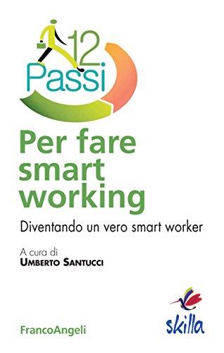 dodici passi per fare smart working: diventando un vero smart worker