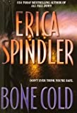 Bone Cold by Erica Spindler (2001-08-01)