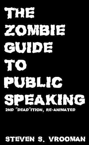 "The Zombie Guide to Public Speaking: 2nd ""Dead""ition (English Edition)"
