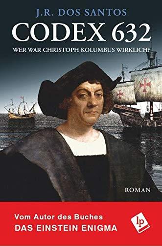 Codex 632. Wer war Christoph Kolumbus wirklich? (Tomás Noronha-Reihe)