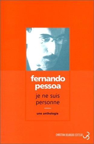 Je ne suis personne. Une anthologie par Fernando Pessoa