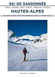Ski de randonnée Hautes-Alpes : Arves, Cerces, Queyras, Parpaillon, Dévoluy, Ecrins
