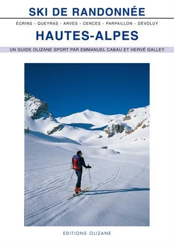Ski de randonnée Hautes-Alpes : Arves, Cerces, Queyras, Parpaillon, Dévoluy, Ecrins par Emmanuel Cabau