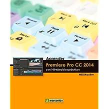 Aprender Premiere Pro CC 2014 con 100 ejercicios practicos (APRENDER...CON 100 EJERCICIOS PRÁCTICOS nº 1)