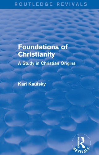 Foundations of Christianity (Routledge Revivals): A Study in Christian Origins por Karl Kautsky