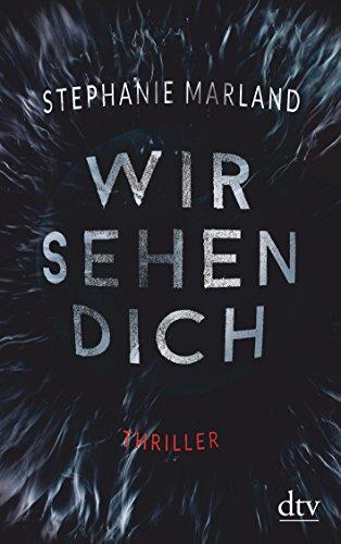 Buchseite und Rezensionen zu 'Wir sehen dich: Thriller' von Stephanie Marland