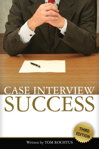 Case Interview Success, 3rd Edition