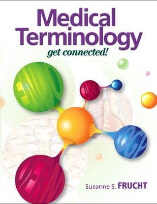 [ Medical Terminology: Get Connected! Plus Mymedicalterminologylab with Pearson Etext -- Access Card Package Frucht, Suzanne S. ( Author ) ] { Hardcover } 2014 (Etext Für S Pearson)