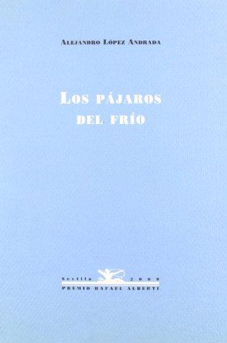 Pajaros Del Frio (Otros títulos) por Alejandro López Andrada