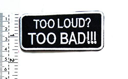 Biker Kostüm Bad - Tap Tap Funny MC Club Patches Too Loud Too Bad!!! Aufnäher mit lustigen Worten zum Aufbügeln für Motorradfahrer, Motorradfahrer, Biker, Tattoo, Jacke, T-Shirt, Aufnähen, Bestickt