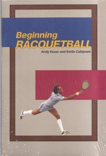 Beginning Racquetball por Andy Kozar