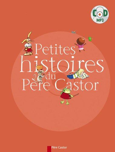 Petites histoires du Père Castor pour devenir plus grand (1CD audio MP3)