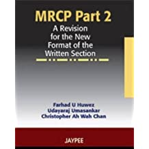 Mrcp Part 2 A Revision For The New Format Of The Written Section: A Revision for the New Format of the Written Section -Part 2
