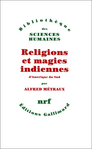 Religions et magies indiennes d'Amrique du Sud