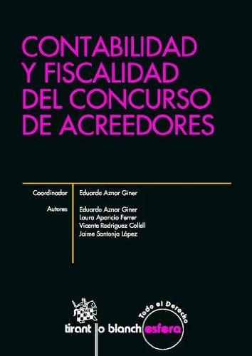 Contabilidad y Fiscalidad del Concurso de Acreedores por Eduardo Aznar Giner