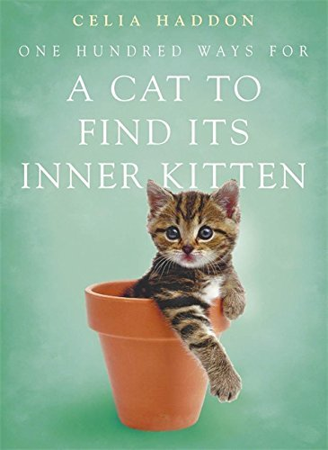 One Hundred Ways for a Cat to Find Its Inner Kitten by Celia Haddon (2002-09-19)