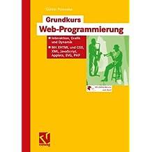 Grundkurs Web-Programmierung: Interaktion, Grafik und Dynamik ― Mit XHTML und CSS, XML, JavaScript, Applets, SVG, PHP