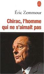 Chirac, l'homme qui ne s'aimait pas