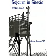 Sojourn in Silesia: 1940-1945